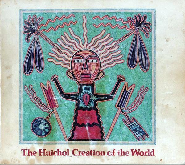 The Huichol Creation of the World by Juan Negrín