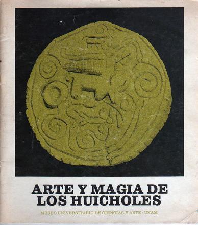 Arte y Magia de Los Huicholes por Juan Negrín 1979
